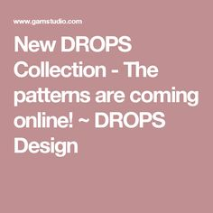 New DROPS Collection - The patterns are coming online! ~ DROPS Design