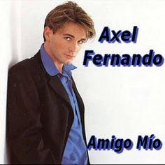 Acordes D Canciones: Axel Fernando - Amigo mio