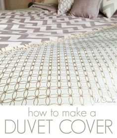 How to Make a Duvet Cover - a nice alternative to the ready-made covers that don't always look the way you want them to!