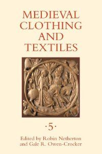 Medieval Clothing and Textiles 5: Robin Netherton, Gale R. Owen-Crocker: 9781843834519: Amazon.com: Books