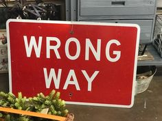 "Wrong Way Sign On Sale   36"" Wide x 24"" High   Was $64 Sale Price $50  Vintage Affection Dealer #1680  White Elephant Antiques 1026 N. Riverfront Blvd., Dallas, TX 75207"