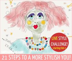 Join the 21 Steps to a More Stylish You LIVE challenge! Ignite your style and dress with confidence. Starts February 2. Enrolment is now open!