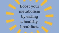 Tip #6: Eat breakfast to lose weight