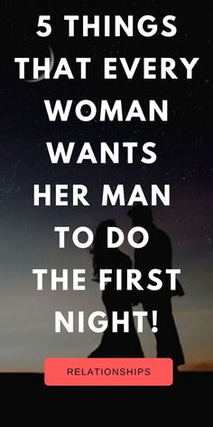 First appointment, first night or just a phone call away, women spend a lot of time preparing what to say, do or put. First Night Tips, First Date Tips, Healthy Relationship Tips, Relationship Advice, Quizzes For Girls Personality, Future Wife Quotes, Marriage First Night, What Do Men Want, Finding Your Soulmate