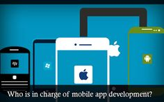 Who is in charge of #mobile app development? Everyone and no one