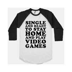 Single and Ready to Stay Home and Play Video Games ❤ liked on Polyvore featuring shirts and tops
