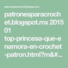 patronesparacrochet.blogspot.mx 2015 01 top-princesa-que-enamora-en-crochet-patron.html?m=1
