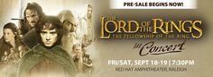 http://triangleartsandentertainment.org/wp-content/uploads/2015/05/LOTR-presale-eblast.jpg - The Lord of the Rings in Concert: The Fellowship of the Ring -  The Lord of the Rings in Concert: The Fellowship of the Ring Friday, September 18 at at 7:30pm Saturday, September 19 at 7:30pm Red Hat Amphitheater, Raleigh Promo code FRODO Tickets on sale through Ticketmaster. Order online or by phone at 800.745.3000. Offer valid Wednesday, April 29 at 10am ... - http://triangleartsa