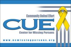 Serving Missing Persons Nationwide PO Box 12714 Wilmington, NC 28405  (910) 343-1131 / (910) 232-1687  Contact CUE