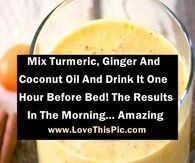 Mix Turmeric, Ginger And Coconut Oil And Drink It One Hour Before Bed! The Results In The Morning… Amazing #coconutoilWeightloss