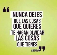 Nunca... :)  #aprecialoquetienes #noolvides