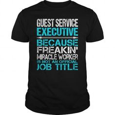 Awesome Tee For Guest Service Executive T-Shirts, Hoodies, Sweatshirts, Tee Shirts (22.99$ ==► Shopping Now!)