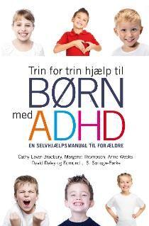 Trin for trin hjælp til børn med ADHD af Anne Weeks, Cathy Laver Bradbury, David Daley Helping Children, Education, Reading, School, Boys, Creative, Baby Boys, Children, Word Reading