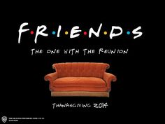 Warner Bros confirm Friends Reunion for Thanksgiving 2014…yessssss! ojala sea verdad lo deseo con todo mi corazon hhaha :)