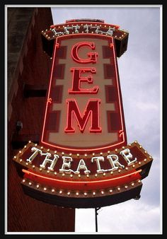 Sign: Gem Theatre--Detroit MI by pinehurst19475 Still operating. I saw Menopause the Musical there. Great venue.