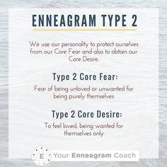 Enneagram Type 2 : We use our personalities to protect ourselves from our Core Fear and to obtain our Core Desire. Do you resonate with these Type 2 Core Fears/Desires? If so, tell us how these show up in every day life for you.  Beth McCord YourEnneagramCoach.com   Enneagram Personality typology