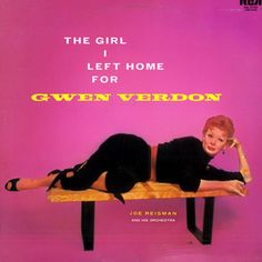 """""""The Girl I Left Home For"""" (1956, RCA) by Gwen Verdon."""