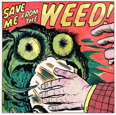 Save Me From The Weed! (c.1960)