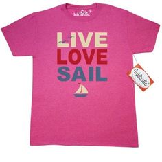 d6b3fa47 Inktastic Live Love Sail T-Shirt Laugh Nautical Boat Sailing Sailor I  Captain First Mate Pinkinkartkids Fun Humor Funny Mens Adult Clothing  Apparel Tees T- ...