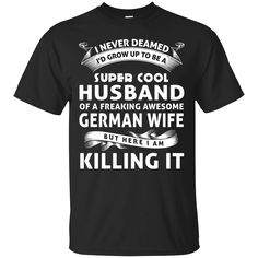 #tshirt #shirt http://99promocode.com/products/super-cool-husband-of-a-freaking-awesome-german-wife #Mens #womens #fashion