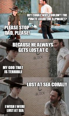 The Walking Dead's Rick Grimes Memes are never-ending. Laugh along at the Coral Memes provided by Dick Grimes. How long will Coral put up with this? Walking Dead Coral Meme, Walking Dead Quotes, Walking Dead Funny, Fear The Walking Dead, Walking Dead Tv Series, Walking Dad Jokes, E Cards, Rick And Carl, Twd Memes