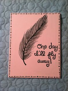 One Day I'll Fly Away Canvas Quote