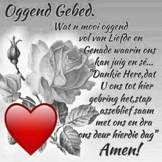 Good Morning Wishes, Day Wishes, Inspirational Qoutes, Motivational, Goeie Nag, Goeie More, Afrikaans Quotes, Faith In Love, Special Quotes