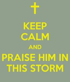 What Amazjng words fpr our start of the week!  Praise you in this storm- Casting Crowns <3