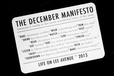 Project LIFE idea: When December Daily seems like way too much! Create a 4X6 manifesto, be present in the experiences and memories you create, and document as you can! Love it...and what she writes to December Daily...