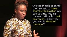 """We Should All Be Feminists"" — Chimamanda Ngozi Adichie 