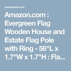 """56L X 1.7""""W X 1.7""""H Evergreen Flag Wooden House And Estate Flag Pole With Ring"""