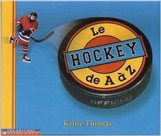 Hockey de A à Z Le: Amazon.com: Keltie Thomas: Books