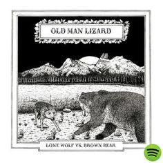 Lone Wolf vs. Brown Bear, an album by Old Man Lizard on Spotify
