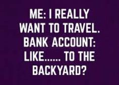 me: i really want to travel...