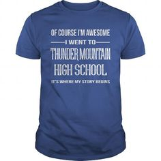 THUNDER MOUNTAIN HIGH SCHOOL T-SHIRTS, HOODIES (21.99$ ==► Shopping Now) #thunder #mountain #high #school #SunfrogTshirts #Sunfrogshirts #shirts #tshirt #hoodie #tee #sweatshirt #fashion #style