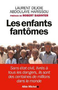 Les enfants fantômes - Sans état civil, livrés à tous les dangers... de Abdoulaye Harissou (30 avril 2014)