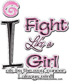 Never ever give up the fight for life!