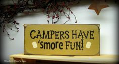 Wooden Camping  Sign / Campers Have 'Smore Fun