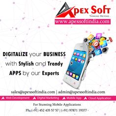 Digitalize your Business with stylish and trendy apps by our experts For Stunning Mobile Applications, (+91) 452 435 57 57   (+91) 97871 19377  Or Reach Us: www.apexsoftindia.com Mail: sales@apexsoftindia.com, admin@apexsoftindia.com