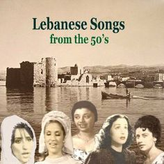 Lebanese Songs from the 50's / History of Arabic Song