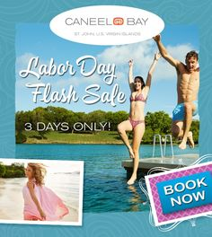 Labor Day Flash Sale! Plan your next Caneel Bay getaway. Visit caneelbay.com/offers for more information