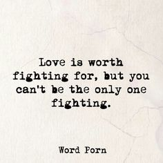 Absolutely.  You can only fight for so long