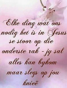 Afrikaanse Quotes, Special Words, Special Images, Bible Prayers, Prayer Board, Good Morning Quotes, True Words, Positive Thoughts, Christian Quotes