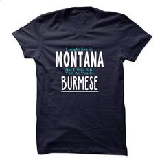 I live in MONTANA I CAN SPEAK BURMESE - #hoodie schnittmuster #aztec sweater. ORDER NOW => https://www.sunfrog.com/LifeStyle/I-live-in-MONTANA-I-CAN-SPEAK-BURMESE.html?68278