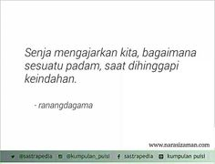 Senja dan keindahan :) Quotes Rindu, Best Quotes, Qoutes, Broken Quotes, Simple Quotes, Quotes Indonesia, Strong Quotes, Encouragement Quotes, Wise Words