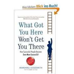 """""""What Got You Here Won't Get You There""""    This book is helpful but a little preach-y and pedantic. The lesson is true, you can't expect that what you've always done will always succeed. To keep growing you have to push outside your comfort zone and ask yourself the hard questions."""