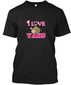 I Love Yaks Black T-Shirt Front - This is the perfect gift for someone who loves Yak. Thank you for visiting my page (Related terms: Love Yaks,yak,animal,horns,ox,bovine,animals,yak,yakety yak,yaks,yak trax,yakkity yak, #Yak, #Yakshirts...)