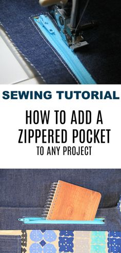 SEWING PROJECT: How to add a Zippered Pocket to Any Project