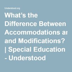 What's the Difference Between Accommodations and Modifications? | Special Education - Understood