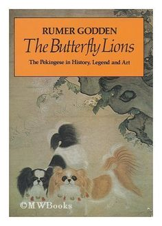 The Butterfly Lions: The Pekingese in History, Legend and Art by Rumer Godden, http://www.amazon.com/dp/0670197882/ref=cm_sw_r_pi_dp_gRUUqb0G98Z0G